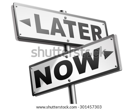 act now or later dont waste window of opportunity urgent action time required no delay the sooner the better  - stock photo