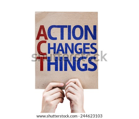 Action Changes Things card isolated on white background - stock photo