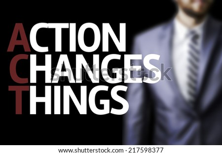 Action Changes Things written on a board with a business man on background - stock photo