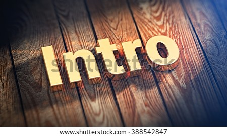 """Action one, intro. The word """"Intro"""" is lined with gold letters on wooden planks. 3D illustration picture - stock photo"""
