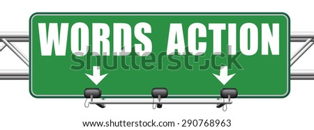 action words the time to act is now or never mister big mouth last stop showing off road sign arrow  - stock photo