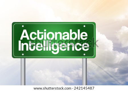 Actionable Intelligence Green Road Sign concept - stock photo