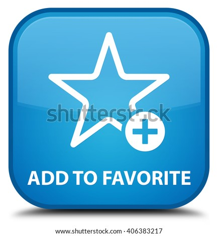 Add to favorite cyan blue square button - stock photo