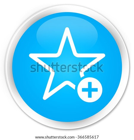 Add to favorite icon cyan blue glossy round button - stock photo