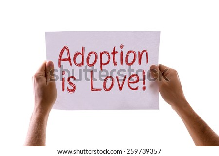 Adoption is Love card isolated on white background - stock photo