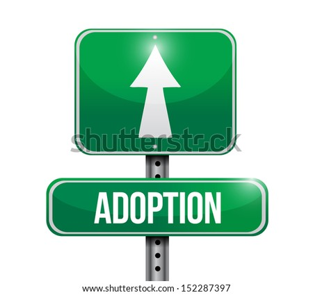 adoption road sign illustration design over a white background - stock photo