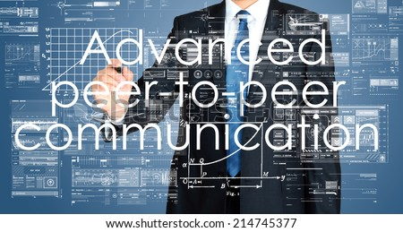 Advanced peer-to-peer communication wrting by businessman - stock photo