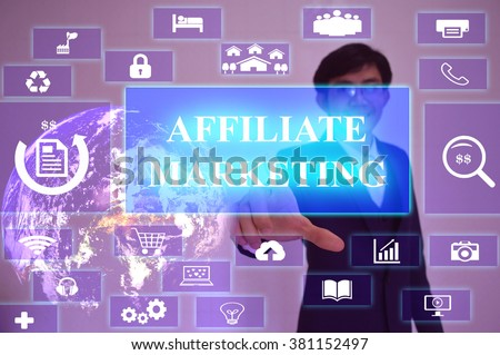 AFFILIATE  MARKETING  concept  presented by  businessman touching on  virtual  screen ,image element furnished by NASA - stock photo