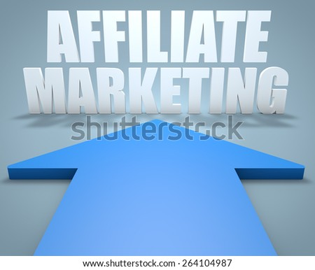 Affiliate Marketing - 3d render concept of blue arrow pointing to text. - stock photo