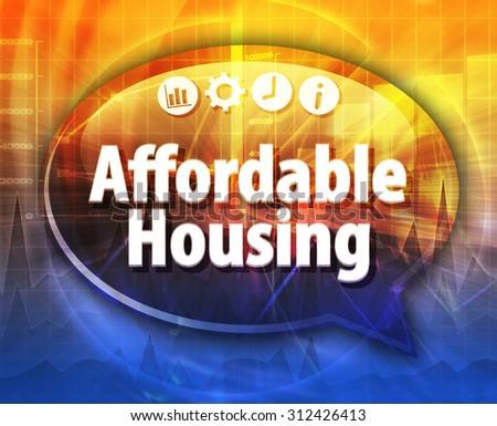 Affordable housing Business term speech bubble illustration - stock photo