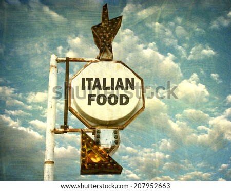 aged and worn vintage photo of Italian food sign - stock photo