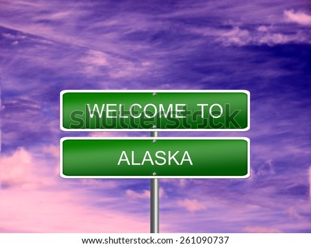 Alaska welcome US state vacation landscape USA sign travel. - stock photo