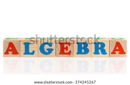 Algebra word formed by colorful wooden alphabet blocks, isolated on white background  - stock photo