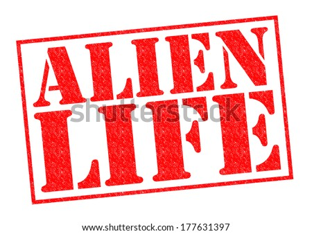 ALIEN LIFE red Rubber Stamp over a white background. - stock photo