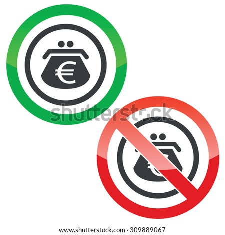 Allowed and forbidden signs with purse with euro symbol in circle, isolated on white - stock photo