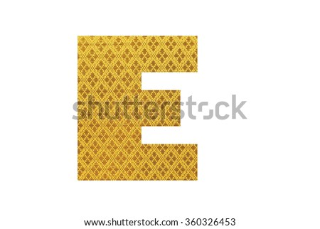 Alphabet from thai silk fabric isolated on white background, Letter E - stock photo