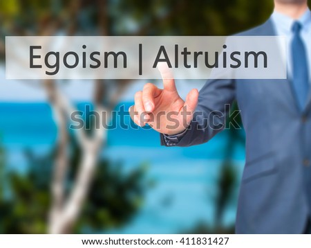 egoism and altruism This paper exams the shift from optimism to pessimism (and lately back to optimism) about a reconciliation of ethics and evolution the different options relate to different paradigms of evolutionary biology: simply put, early biology, from.