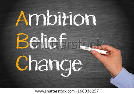 Ambition - Belief - Change - stock photo