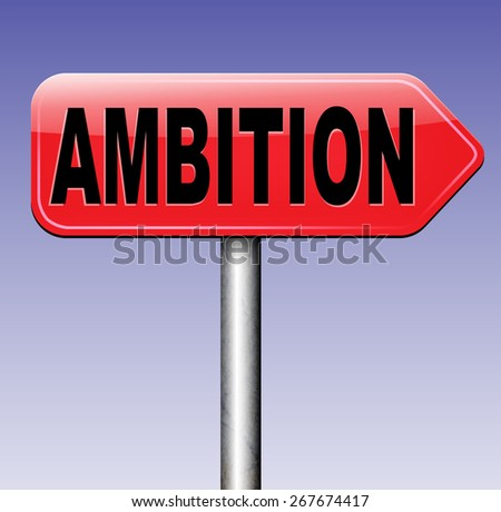 ambition set your personal and career goals think and dream big  - stock photo