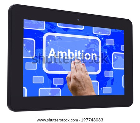 Ambition Tablet Touch Screen Meaning Target Aim Or Goal - stock photo