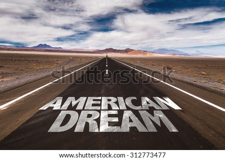 American Dream written on desert road - stock photo
