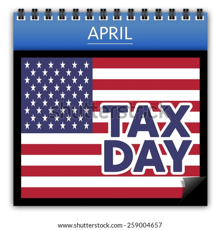 American Tax day concept with flag and text on calendar isolated on white background - stock photo
