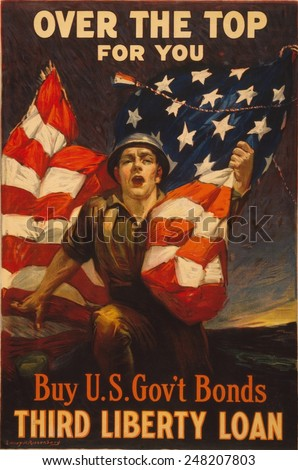 American 1918 WW1 poster of a soldier clutching an American flag. Poster reads Over the top for you - Buy U.S. gov't bonds, Third Liberty Loan. - stock photo