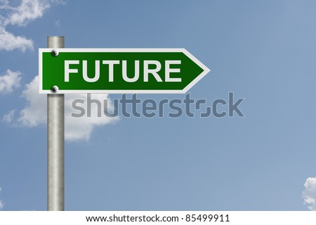 An American road sign with sky background and copy space for your message, Your future - stock photo