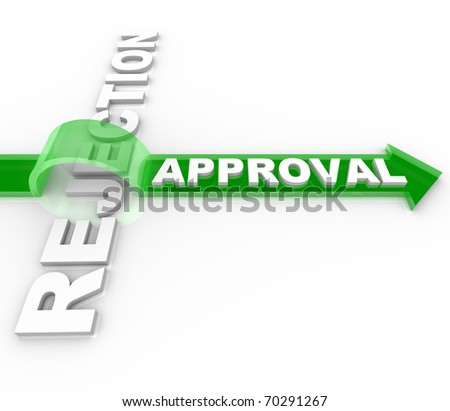 An arrow marked Approval jumps over the word Rejection, symbolizing the dedication it takes to overcome negative feedback and reactions - stock photo