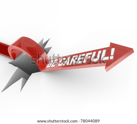 An arrow marked Be Careful jumps over a hole, serves as a warning to communicate the need to be cautious and wary of dangers and hazards - stock photo