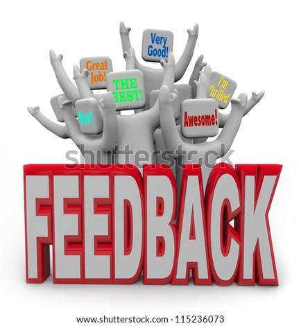 An audience of cheering customers provide feedback such as great job, awesome and very good to voice their pleasure and satisfaction with your performance or product - stock photo