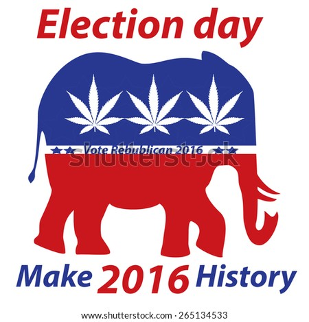 An Election day make 2016 history red white and blue marijuana sign for the republican party - stock photo