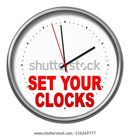 "An image of a clock with the text ""set your clocks"" - stock photo"