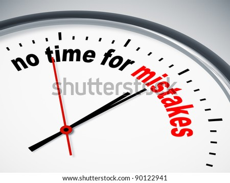 An image of a nice clock with no time for mistakes - stock photo