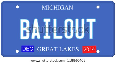 An imitation Michigan license plate with December 2014 stickers and BAILOUT written on it making a great Detroit or Michigan auto concept.  Words on the bottom Great Lakes. - stock photo