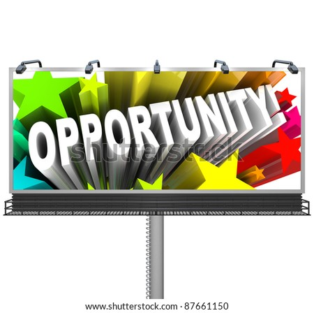 An outdoor billboard announces a new opportunity to advertise an exciting chance at possible and potential personal growth perhaps a job or crack at winning a big prize - stock photo