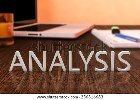 Analysis - letters on wooden desk with laptop computer and a notebook. 3d render illustration. - stock photo