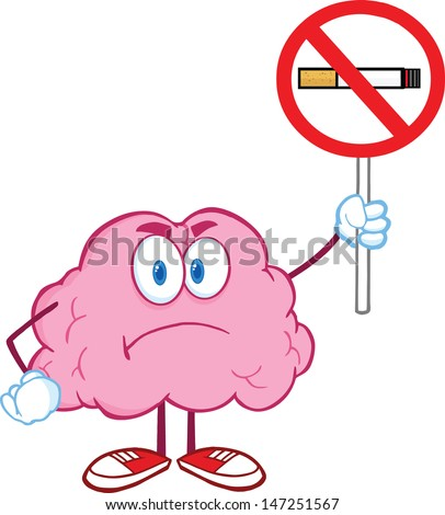 Angry Brain Cartoon Character Holding up A No Smoking Sign. Vector version also available in gallery - stock photo