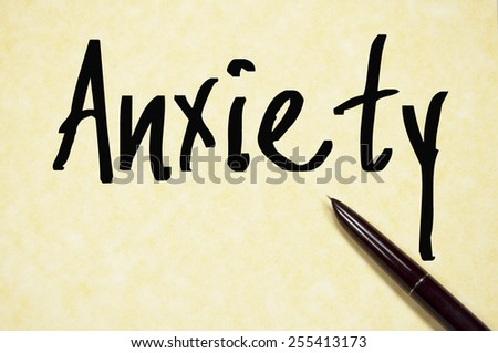anxiety word write on paper  - stock photo