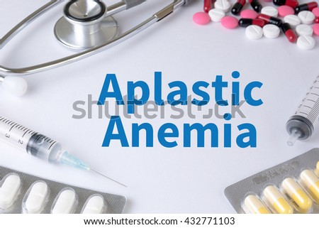 Aplastic Anemia Text, On Background of Medicaments Composition, Stethoscope, mix therapy drugs doctor flu antibiotic pharmacy medicine medical - stock photo