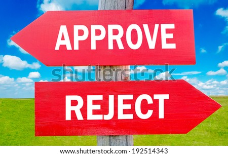 Approve and Reject way choice showing strategy change or dilemmas - stock photo