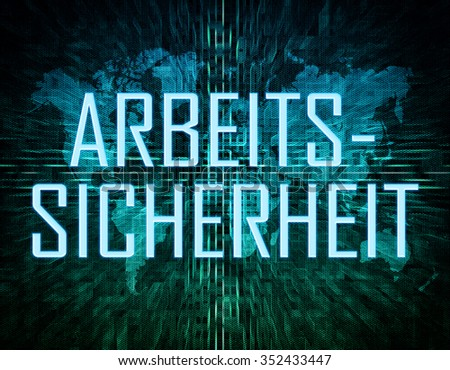 Arbeitssicherheit - german word for occupational safety text concept on green digital world map background  - stock photo