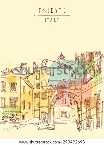 Arch of Ricardo in Trieste Italy Europe. Artistic illustration. Mediterranean houses, narrow street in old town. Hand drawn travel sketch art. Classical tourist postcard poster greeting card template - stock photo