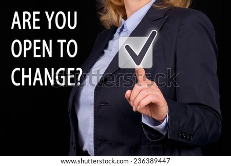 Are you open to change ? - stock photo