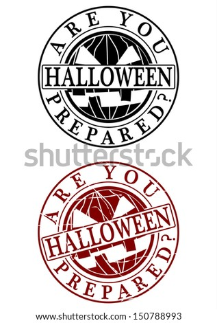 Are you prepared? Halloween. A set of two rubber stamp on a white background. - stock photo