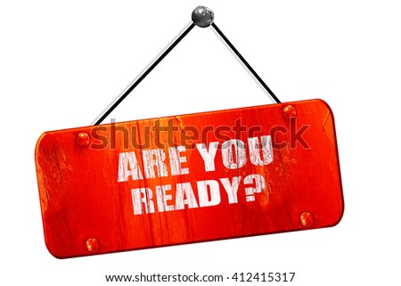 are you ready, 3D rendering, vintage old red sign - stock photo