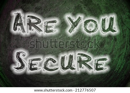 Are You Secure Concept text - stock photo