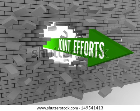 Arrow with words Joint Efforts breaking brick wall. Concept 3D illustration. - stock photo