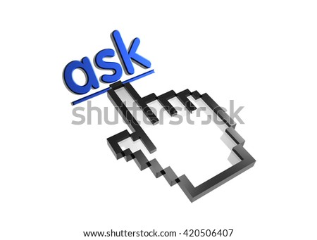 ask. 3d rendered inscription. Link and finger, pointer. Isolated on white - stock photo