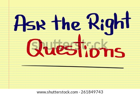 Ask The Right Questions Concept - stock photo